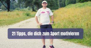 Du möchtest mehr Sport Motivation? Dann verinnerliche diese 21 Tipps und deine Motivation ist zurück. Dein nächstes Workout startet jetzt!