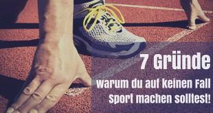 Glaubenssätze : 7 Gründe, warum du auf keinen Fall Sport machen solltest!