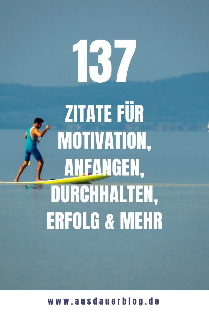 Die 137 Besten Zitate Motivation Anfangen Durchhalten