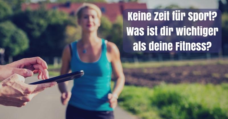 Keine Zeit für Sport? Was ist dir wichtiger als deine Fitness?