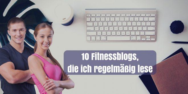 10 Fitnessblogs, die ich regelmäßig lese