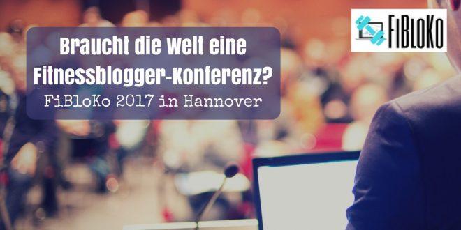 FiBloKo - die erste deutschsprachige Fitnessbloggerkonferenz