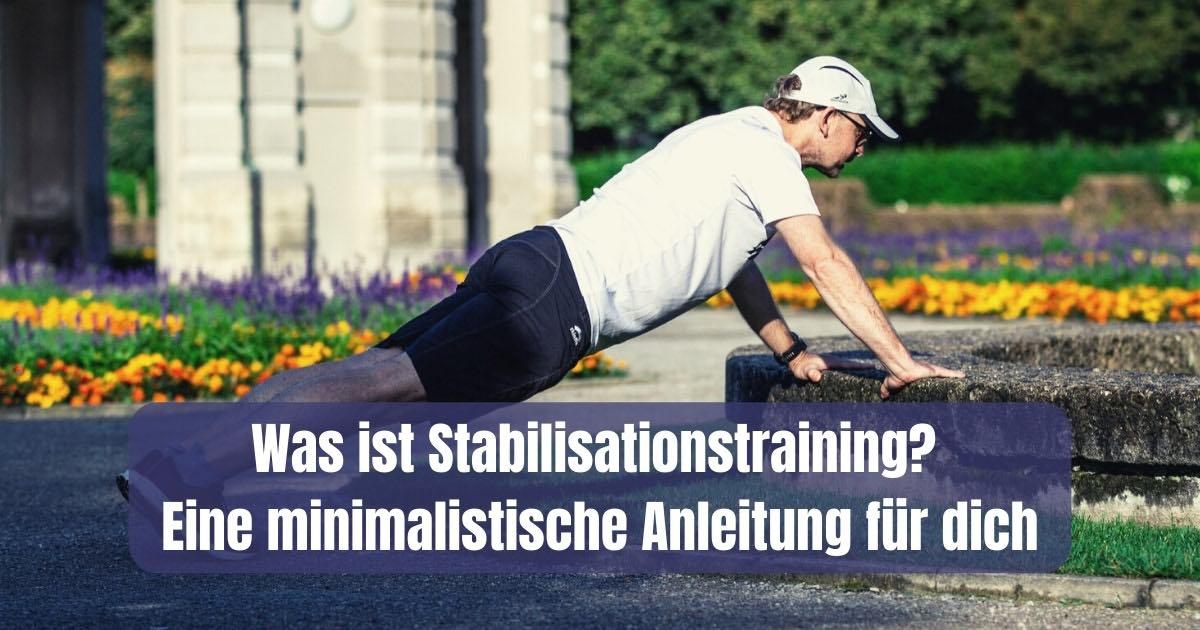 Stabilisationstraining - was ist das eigentlich? Hier findest du die Antworten und eine Anleitung, wie du das einfach umsetzen kannst.