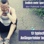 Woche 3 – 13 typische Anfängerfehler beim Laufen