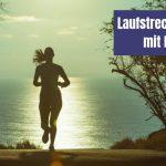Laufstrecken planen mit Komoot – es ist kinderleicht