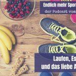 Woche 7 – Laufen, Essen und das liebe Abnehmen