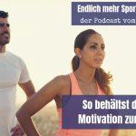 Woche 5 – So behältst du deine Motivation zum Laufen