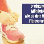 3 wirkungsvolle Möglichkeiten, wie du dein Wissen über Fitness erweiterst (Anzeige)