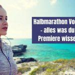 Halbmarathon Vorbereitung – alles was du vor der Premiere wissen musst
