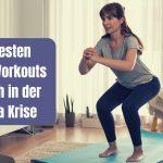 Die besten Home-Workouts für dich in der Corona Krise