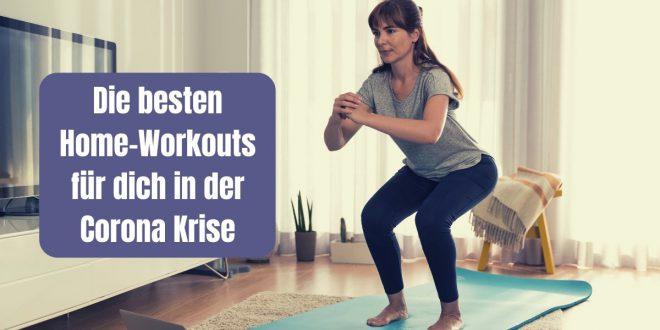 Mit Home Workouts hälts du dich auch während der Corona Krise in den eigenen 4 Wänden fit. Hier findest du die besten Workouts für zu Hause.