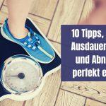 10 Tipps, wie sich Ausdauertraining und Abnehmen perfekt ergänzen