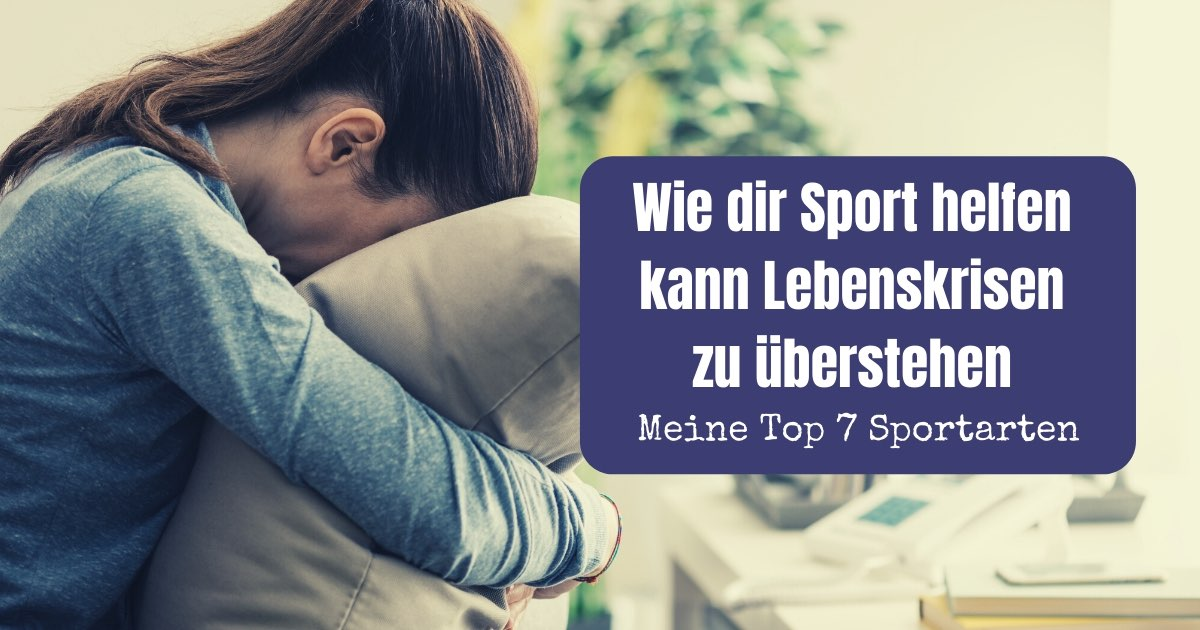 Du steckst in einer Lebenskrise und hast das Gefühl, es wird nicht besser? Ein effektiver Weg um aus einer Krise zu kommen ist Sport.