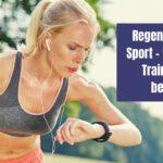 Regeneration und Sport – warum mehr Training nicht besser ist