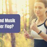 Sport und Musik – Top oder Flop?