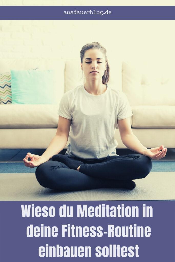 Meditation und Fitness - Passt das zusammen? Sogar sehr gut! Wie du Meditation in deine Fitness-Routibe einbauen kannst, erfährst du hier.