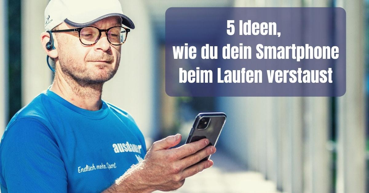 Laufschuhe an und los - Joggen könnte so einfach sein. Wäre da nicht die leidige Frage, wohin mit dem Smartphone beim Laufen?