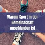 Warum Sport in der Gemeinschaft unschlagbar ist
