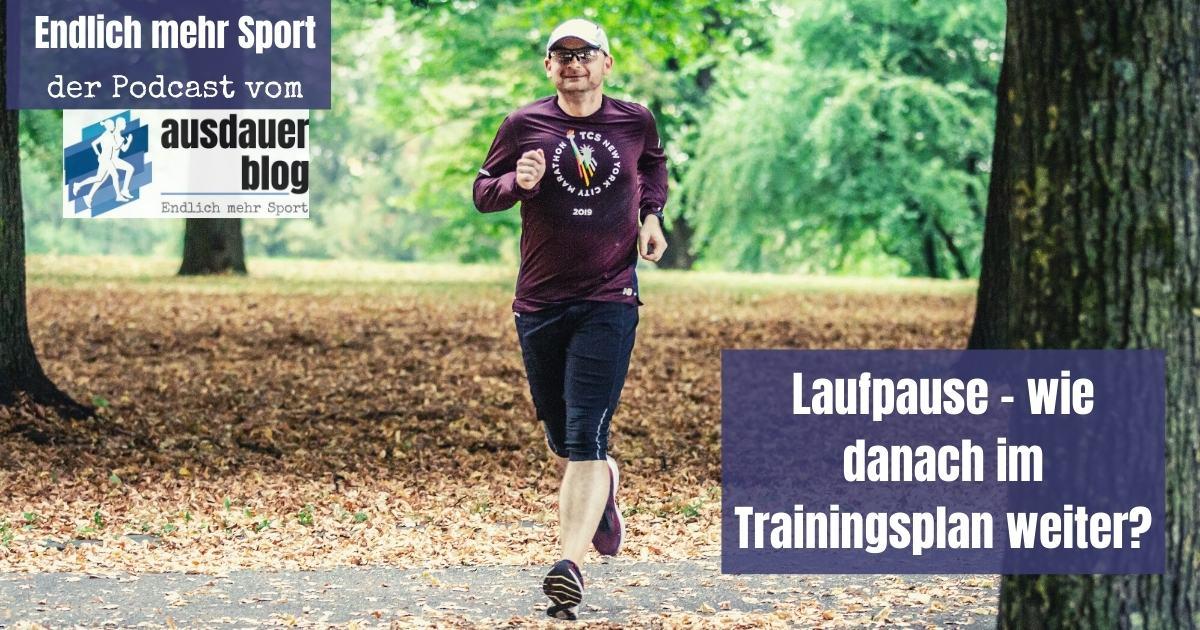 Laufpause - wie danach im Trainingsplan weiter?