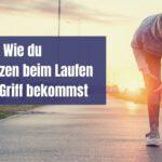 Wie du Schmerzen beim Laufen in den Griff bekommst