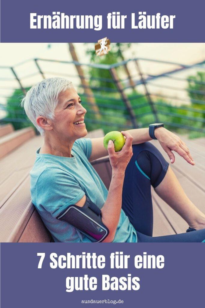 Ernährung für Läufer - mit diesen 7 Schritten schaffst du als Läufer die richtige Basis für eine gesunde Ernährung.