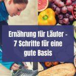 Ernährung für Läufer – 7 Schritte für eine gute Basis