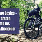 Bikepacking Basics – Deine ersten Schritte ins Outdoor-Abenteuer